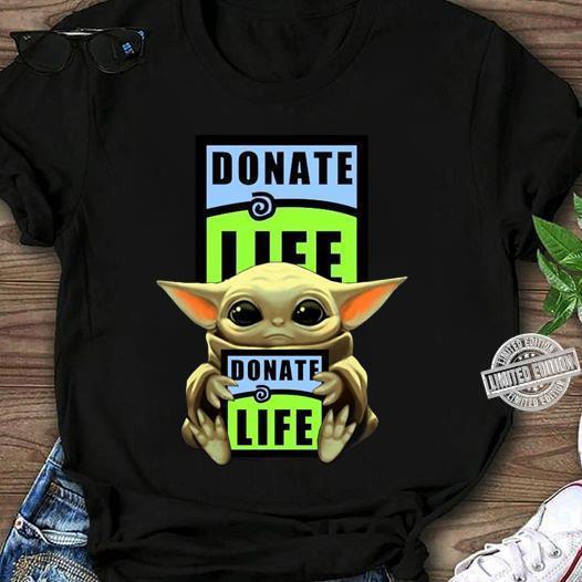 Baby Yoda Hug Donate Life Shirt