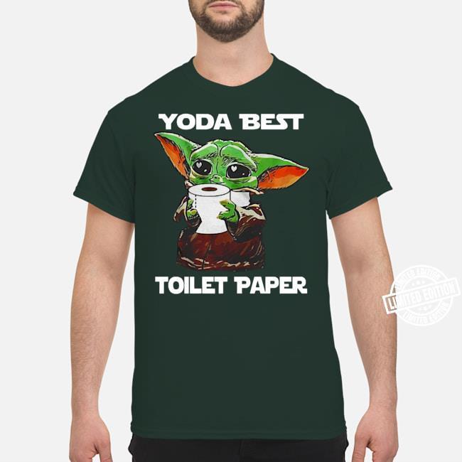Baby Yoda Yoda best toilet paper shirt