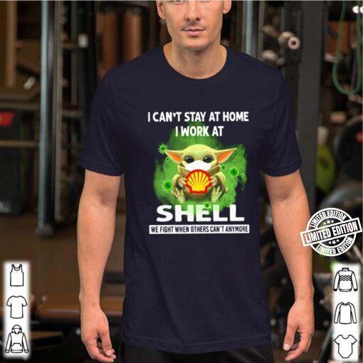 Baby Yoda mask I can't stay at home I work at Shell Coronavirus shirt