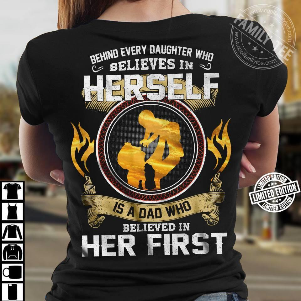 Behind every daughter who believes in herself is a dad who believed in her first shirt