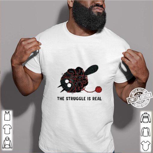 Black Yarn cat the struggle is real shirt