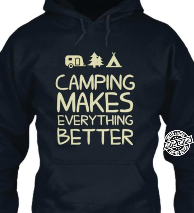 Camping makes everything better shirt