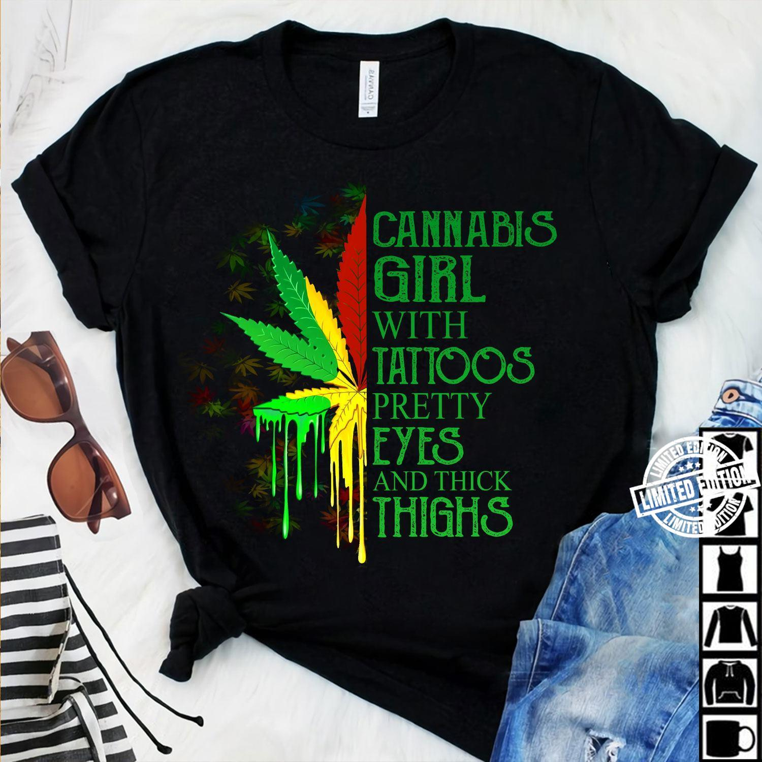 Cannabis girl with tattoos pretty eyes and thick thighs shirt