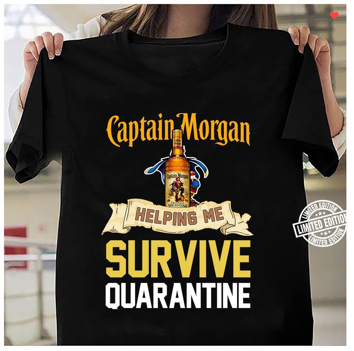 Captain morgan helping me survive quarantine shirt