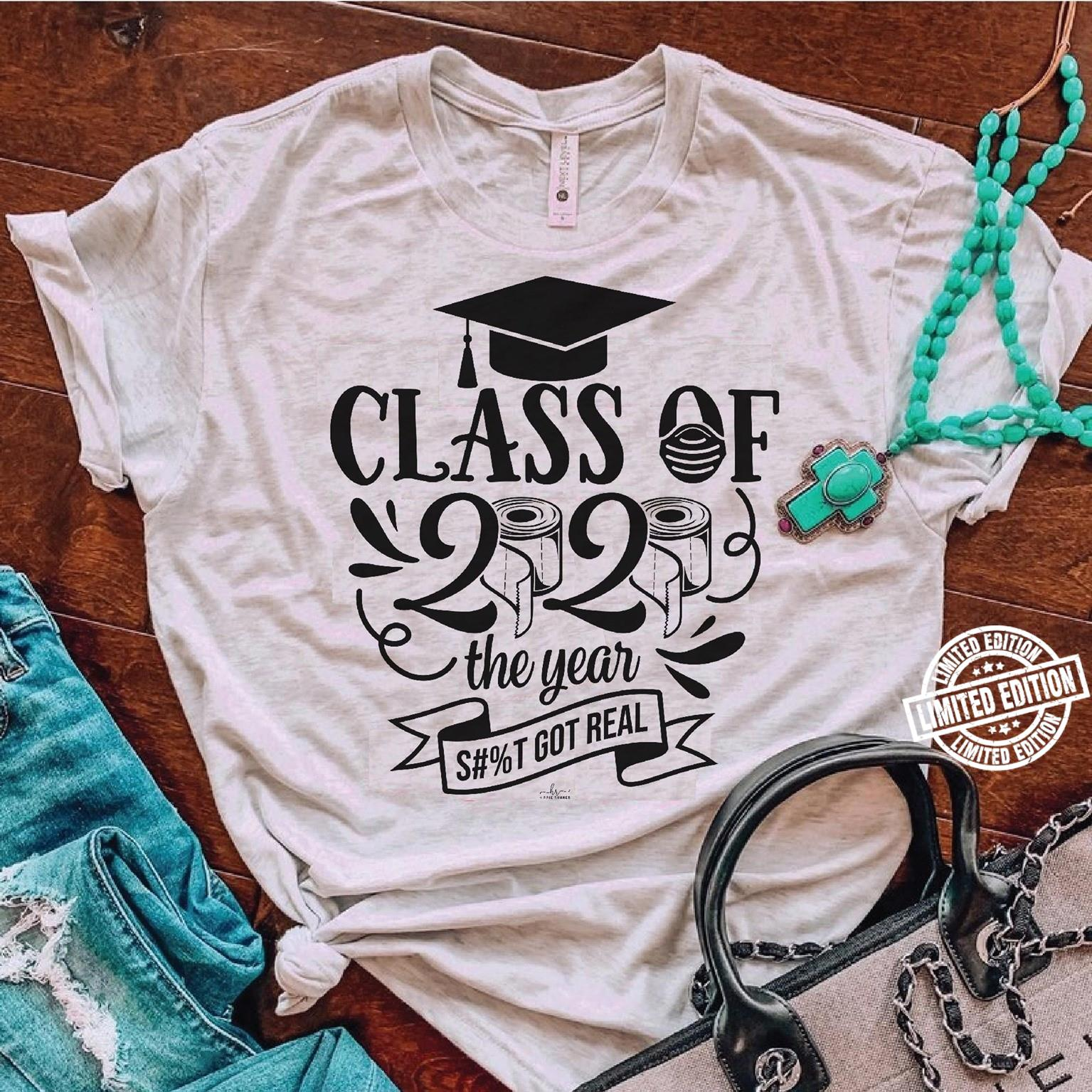 Class of 2020 the years shit got real shirt