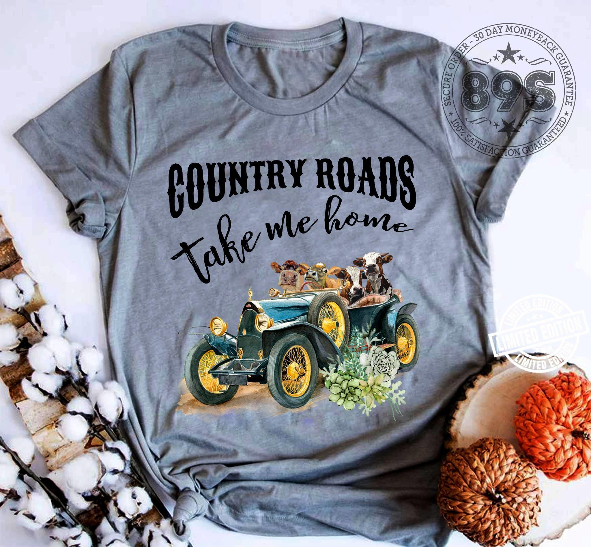 Country roads take me home shirt