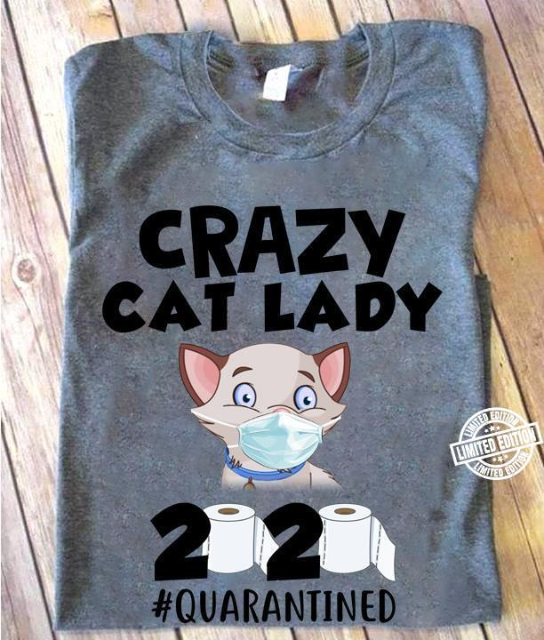 Crazy cat lady 2020 quarantined shirt
