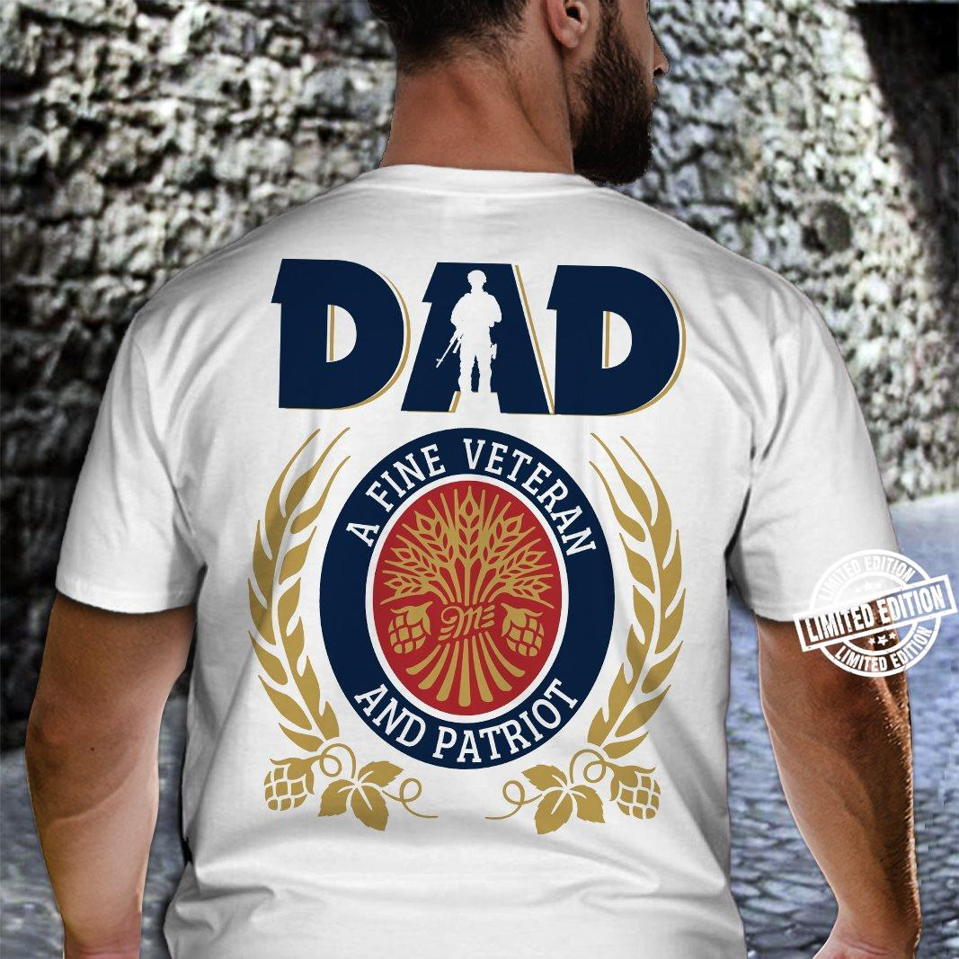 Dad a fine veteran and patriot shirt
