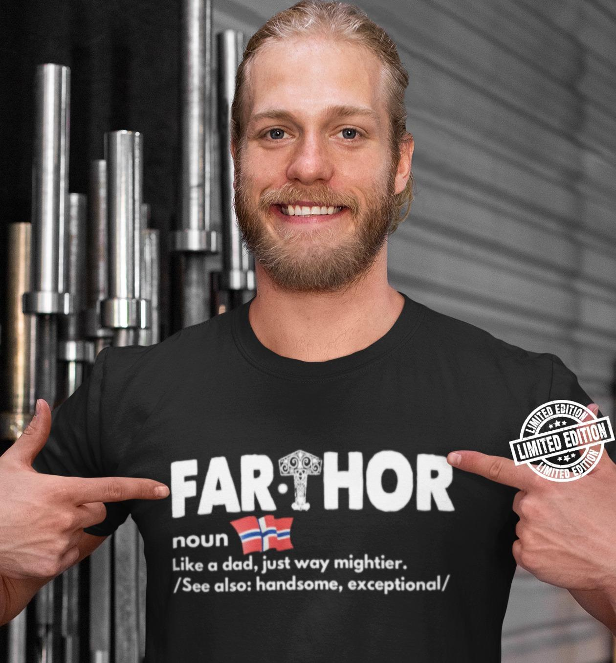 Fathor noun like a dad just way mightier see also handsome exceptional shirt